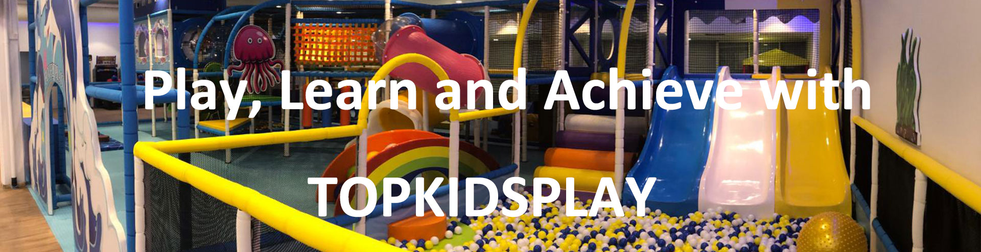 Play,learn and Achineve with TOPKIDSPLAY